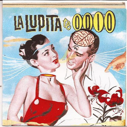 Play & Download Te Odio by La Lupita | Napster