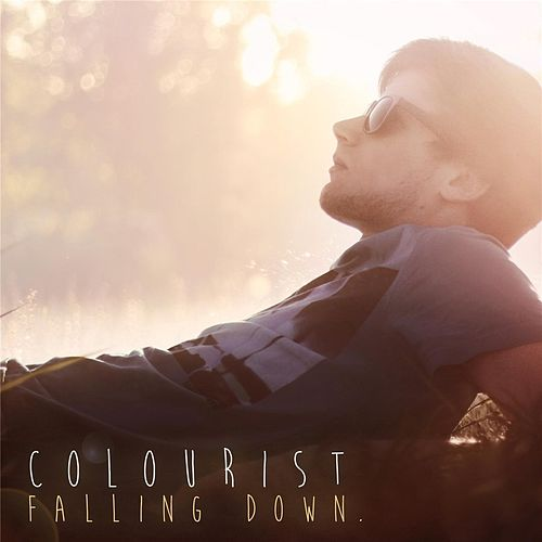 Play & Download Falling Down by The Colourist | Napster