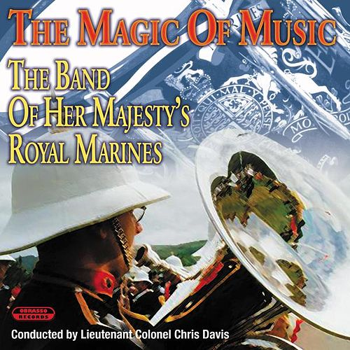 Play & Download The Magic of Music by The Band Of Her Majesty''s Royal Marines | Napster