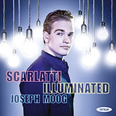 Play & Download Scarlatti Illuminated by Joseph Moog | Napster