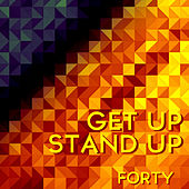 Play & Download Get up Stand Up by Forty | Napster