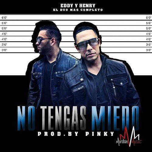 Play & Download No Tengas Miedo by Eddy Y Henry | Napster