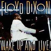Wake Up And Live! by Floyd Dixon