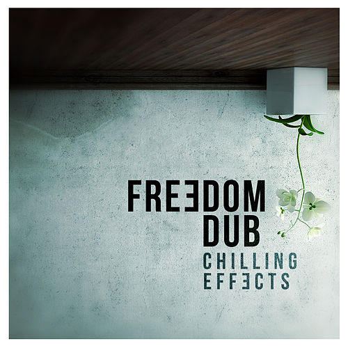 Play & Download Chilling Effects by Freedom Dub | Napster