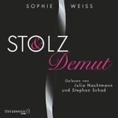 Stolz und Demut von Sophie Weiss