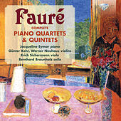 Play & Download Fauré: Complete Piano Quartets & Quintets by Various Artists | Napster