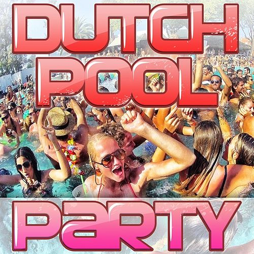 Play & Download Dutch Pool Party by Various Artists | Napster