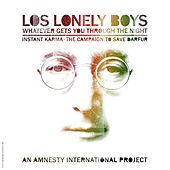 Whatever Gets You Thru The Night by Los Lonely Boys
