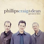 Play & Download Greatest Hits by Phillips, Craig & Dean | Napster