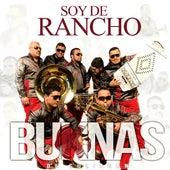Soy De Rancho by Los Buknas De Culiacan