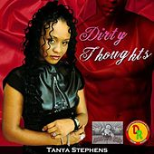 Play & Download Dirty Thoughts by Tanya Stephens | Napster