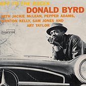 Play & Download Off To The Races by Donald Byrd | Napster