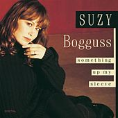 Play & Download Something Up My Sleeve by Suzy Bogguss | Napster