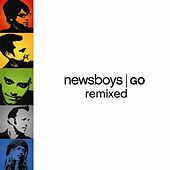 Play & Download Go Remixed by Newsboys | Napster