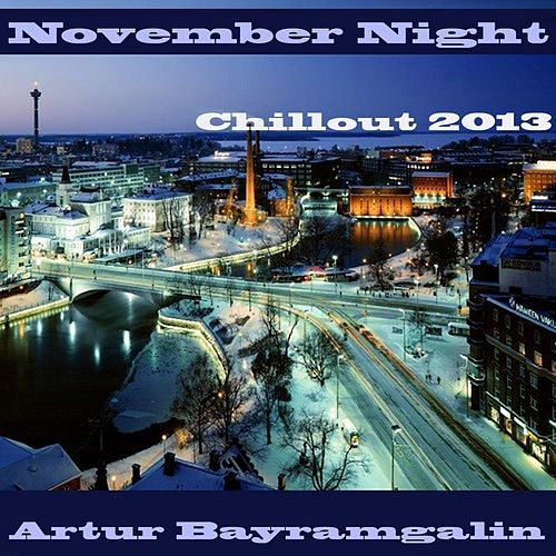 November Night by Artur Bayramgalin