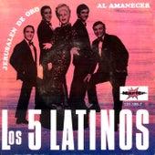 Al Amanecer by Los Cinco Latinos
