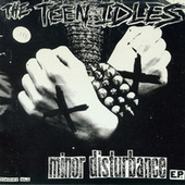 Play & Download Minor Disturbance by Teen Idles | Napster