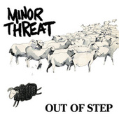 Play & Download Out of Step by Minor Threat | Napster