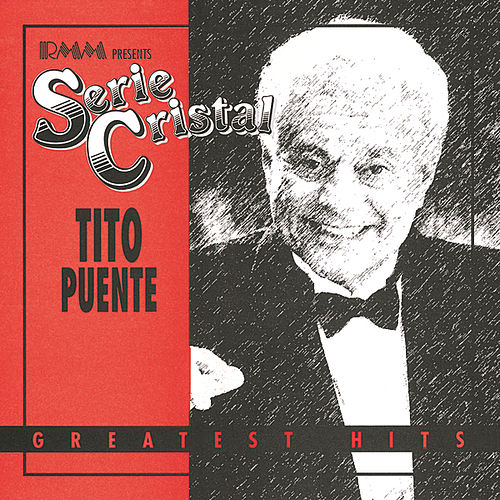 Play & Download Greatest Hits by Tito Puente | Napster