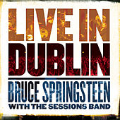 Play & Download Live In Dublin by Bruce Springsteen | Napster