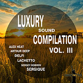 Luxury Sound Compilation Vol. III by Various Artists