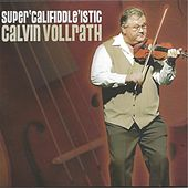Super 'Califiddle' Istic by Calvin Vollrath