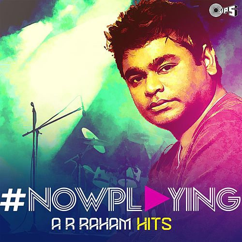 Play & Download #NowPlaying: A.R. Rahman Hits by Various Artists | Napster