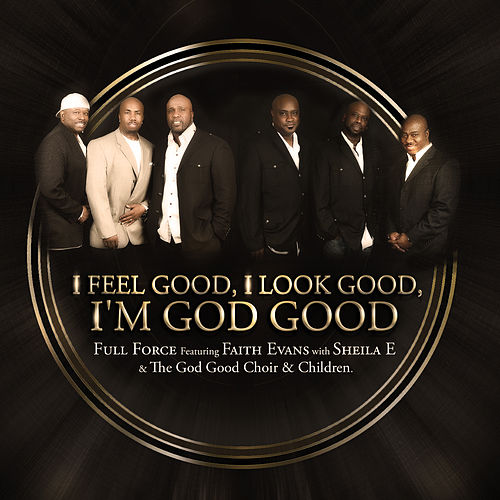 Play & Download I Feel Good, I Look Good, I'm God Good by Full Force | Napster