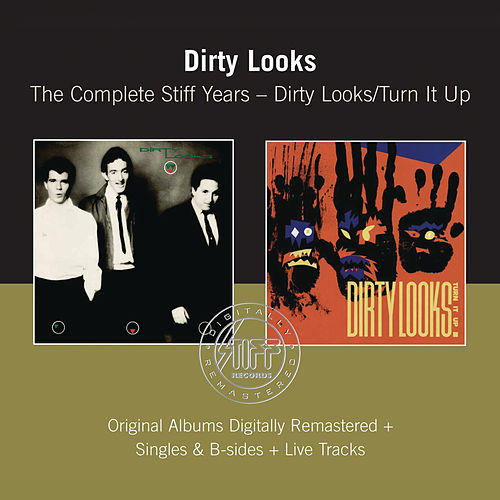 Dirty Looks / Turn It Up - The Complete Stiff Years (Remastered) by Dirty Looks