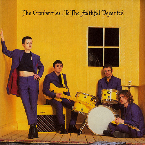 Play & Download To The Faithful Departed by The Cranberries | Napster