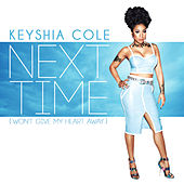 Play & Download Next Time (Won't Give My Heart Away) by Keyshia Cole | Napster