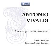 Play & Download Vivaldi: Concerti per molti istromenti by Modo Antiquo | Napster