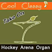 Play & Download Take On Hockey Arena Organ by Cool | Napster