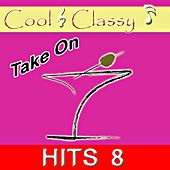 Play & Download Cool & Classy: Take On Hits, Vol. 8 by Cool | Napster