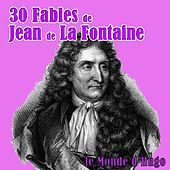 Play & Download 30 fables de Jean de La Fontaine by Le Monde d'Hugo | Napster