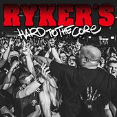 Play & Download Hard to the Core by Ryker's | Napster