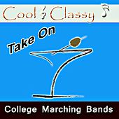 Play & Download Cool & Classy: Take On College Marching Bands by Cool | Napster