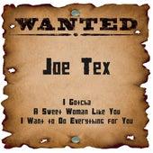 Play & Download Wanted: Joe Tex by Joe Tex   Napster