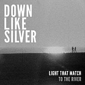 Play & Download Light That Match by Down Like Silver | Napster