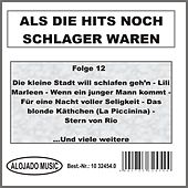 Play & Download Als die Hits noch Schlager waren Folge 12 by Various Artists | Napster
