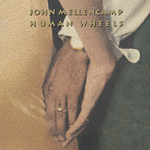 Play & Download Human Wheels by John Mellencamp | Napster