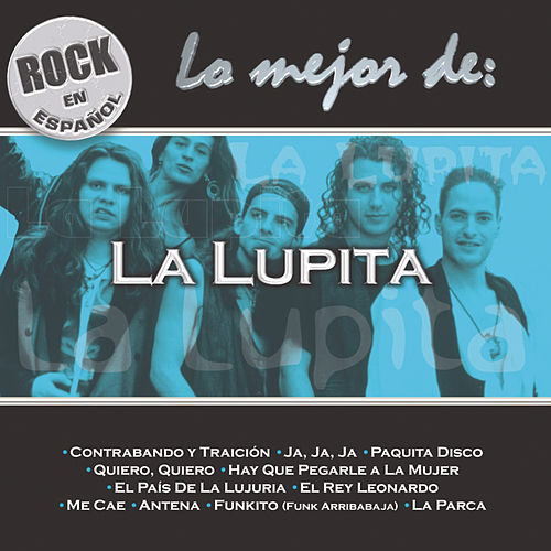 Play & Download Rock En Espanol: Lo Mejor De La Lupita by La Lupita | Napster