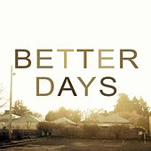 Play & Download Better Days by Nicodemus Snow | Napster