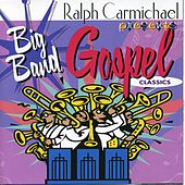 Play & Download The Big Band Gospel Classics by Ralph Carmichael | Napster