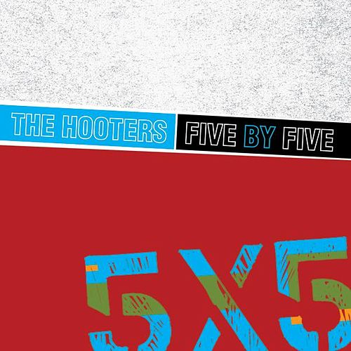 Five by Five by The Hooters