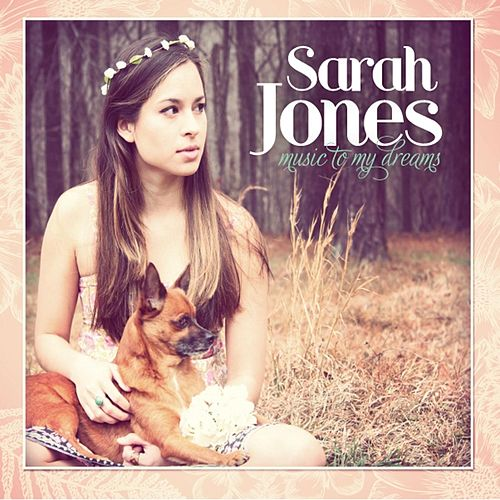 Play & Download Music to My Dreams by Sarah Jones | Napster