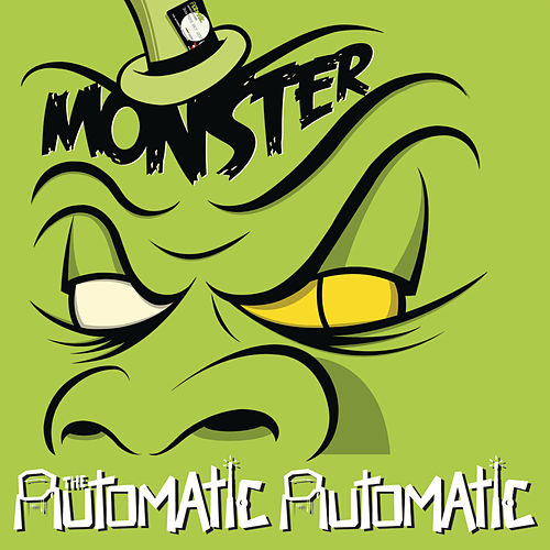 Play & Download Monster by The Automatic Automatic | Napster