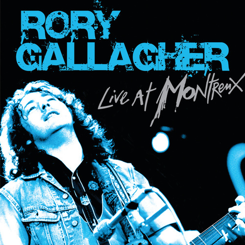 Live At Montreux by Rory Gallagher