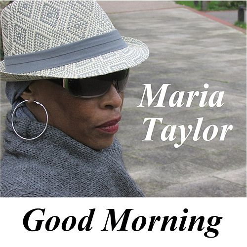 Good Morning by Maria Taylor