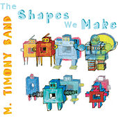 The Shapes We Make by Mary Timony